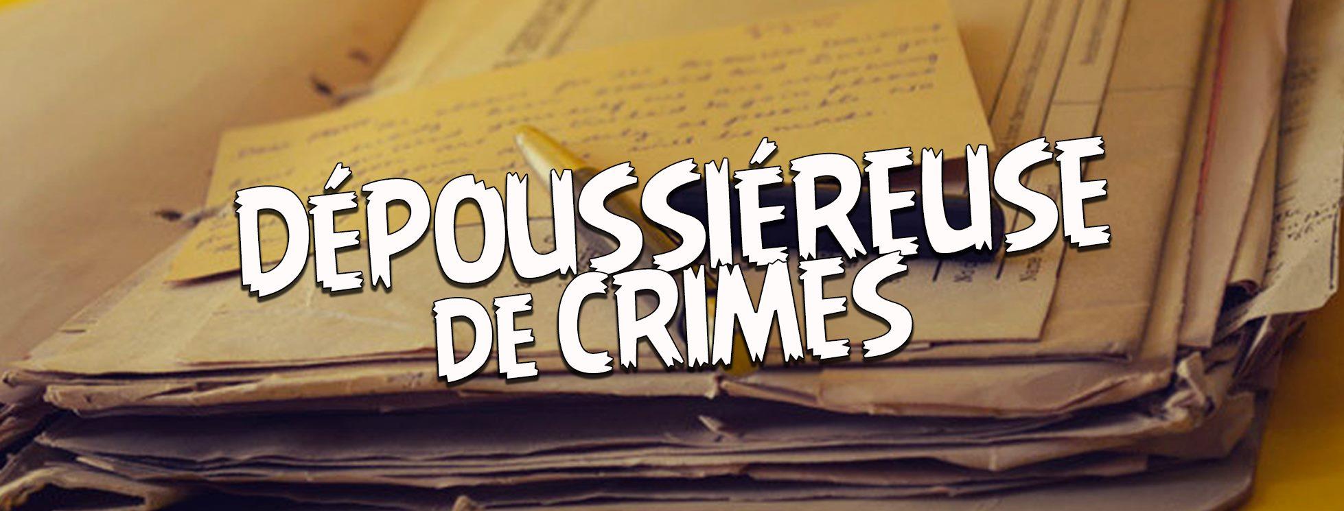 Dépoussiéreuse de crimes